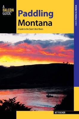 Paddling Montana: A Guide to the State's Best Rivers