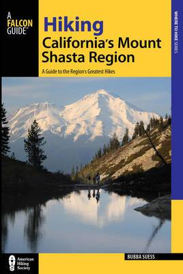 Hiking California's Mount Sshasta Region: A Guide to the Region's Greatest Hikes