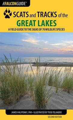 Scats and Tracks of the Great Lakes: A Field Guide to the Signs of 70 Wildlife Species