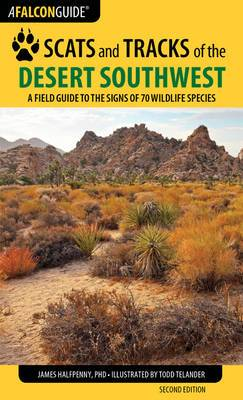 Scats and Tracks of the Desert Southwest: A Field Guide to the Signs of 70 Wildlife Species