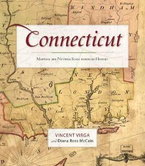 Connecticut: Mapping the Nutmeg State through History