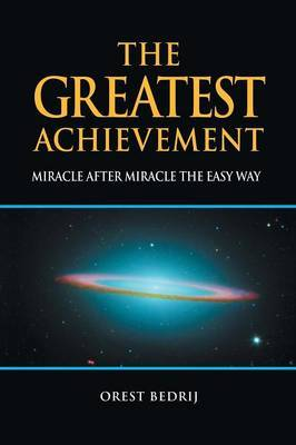 The Greatest Achievement: Miracle After Miracle the Easy Way