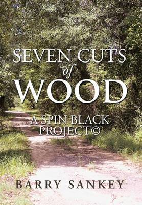 Seven Cuts of Wood: A Spin Black Project(c)