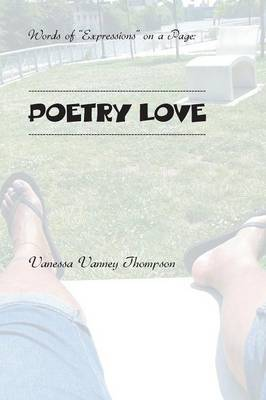 Words of Expressions on a Page: Poetry Love