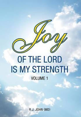 Joy of the Lord Is My Strength: Volume 1