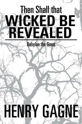Then Shall That Wicked Be Revealed: Babylon the Great
