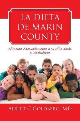 La Dieta de Marin County: Alimente Adecuadamente a Su Nino Desde El Nacimiento