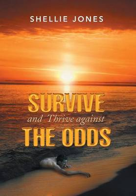 Survive and Thrive Against the Odds