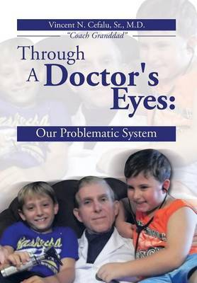 Through a Doctor's Eyes: Our Problematic System