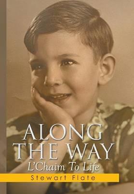 Along the Way: L'Chaim to Life