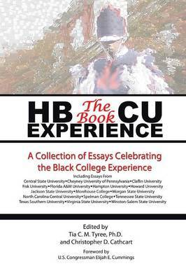Hbcu Experience - The Book: A Collection of Essays Celebrating the Black College Experience