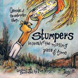 Chronicles of the Unforgotten Story.. Stumpers: In Search of the Missing Piece of Time