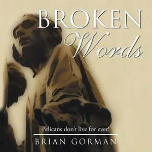 Broken Words: Pelicans Don T Live for Ever!