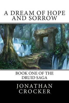 A Dream of Hope and Sorrow: Book One of the Druid Saga