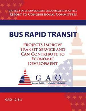 Bus Rapid Transit: Projects Improve Transit Service and Can Contribute to Economic Development