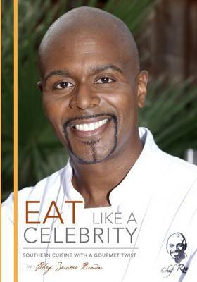 Eat Like a Celebrity: Southern Cuisine with a Gourmet Twist