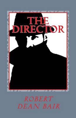 The Director: Rob Royal Spy Thiller