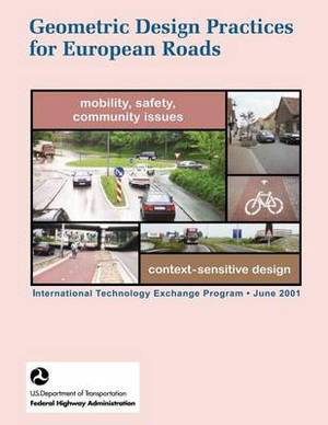 Geometric Design Practices for European Roads: Prepared by the Study Tour Team
