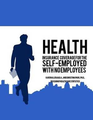 Health Insurance Coverage for the Self-Employed with No Employees