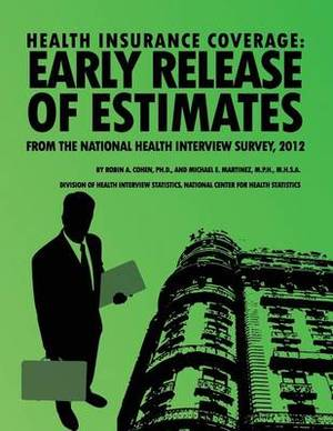 Health Insurance Coverage: Early Release of Estimates from the National Health Interview Survey, 2012