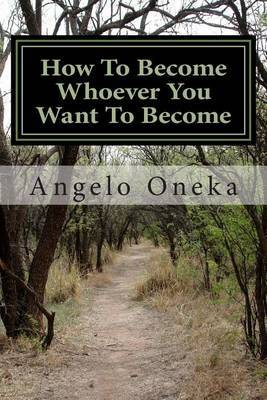 How to Become Whoever You Want to Become