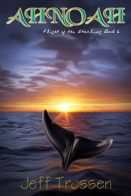 Ahnoah: Flight of the Starling Book 6
