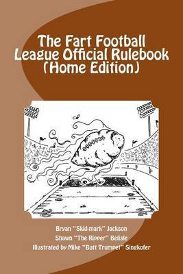 The Fart Football League Official Rulebook (Home Edition)