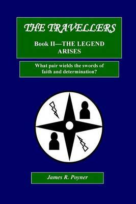 The Travellers, Book II, the Legend Arises