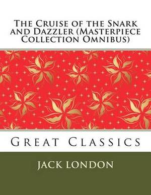 The Cruise of the Snark and Dazzler (Masterpiece Collection Omnibus): Great Classics