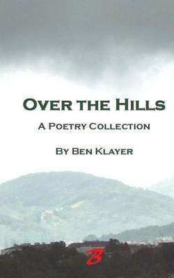 Over the Hills: A Poetry Collection