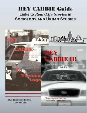 Hey Cabbie Guide Links to Real-Life Stories in Sociology and Urban Studies: Instructor's Guide: A Correlation of the Hey Cabbie Series to Topics in Sociology & Urban Studies
