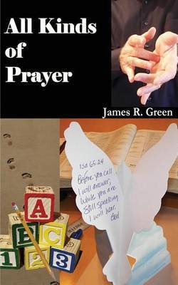 All Kinds of Prayer: The Definitive Guide to Prayer