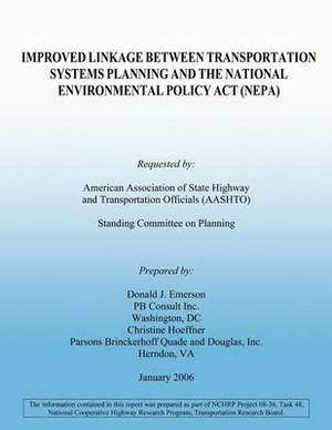 Improved Linkage Between Transportation Systems Planning and the National Environmental Policy ACT (Nepa)