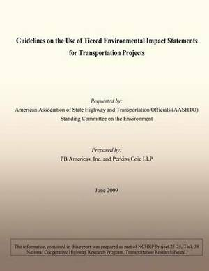 Guidelines on the Use of Tiered Environmental Impact Statements for Transportation Projects: June 2009