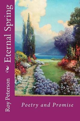 Eternal Spring: Poetry and Promise