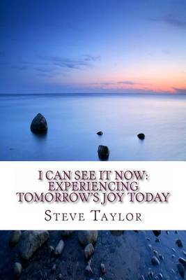 I Can See It Now: Experiencing Tomorrow's Joy Today