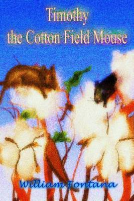 Timothy the Cotton Field Mouse