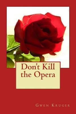 Don't Kill the Opera