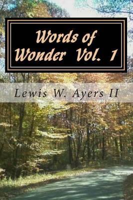 Words of Wonder Vol 1: A Lifetime of Poetry