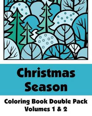 Christmas Season Coloring Book Double Pack (Volumes 1 & 2)