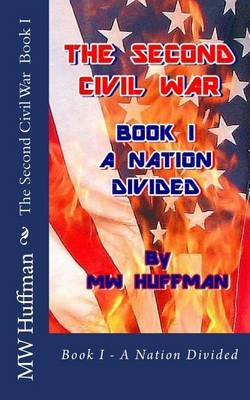 The Second Civil War: Book I - A Nation Divided