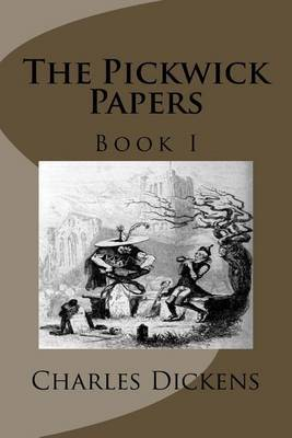 The Pickwick Papers: Book I