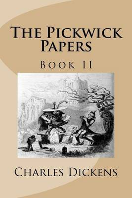 The Pickwick Papers: Book II