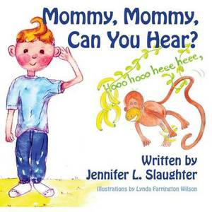 Mommy, Mommy, Can You Hear?