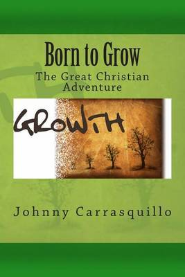 Born to Grow: The Great Christian Adventure