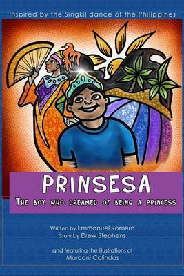 Prinsesa: The Boy Who Dreamed of Being a Princess