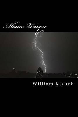 Album Unique: Poems, Parables, and Proverbs, in the Unique Style of William Klauck