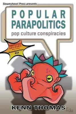 Popular Parapolitics: Pop Culture Conspiracies