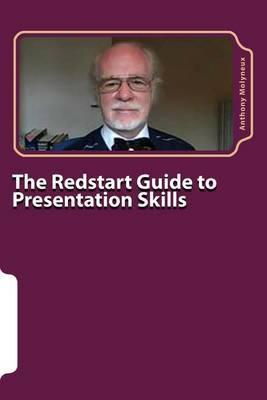 The Redstart Guide to Presentation Skills: Confident Public Speaking for Beginners