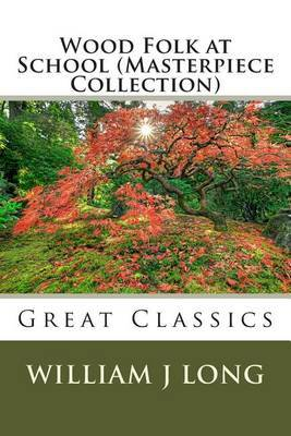 Wood Folk at School (Masterpiece Collection): Great Classics
